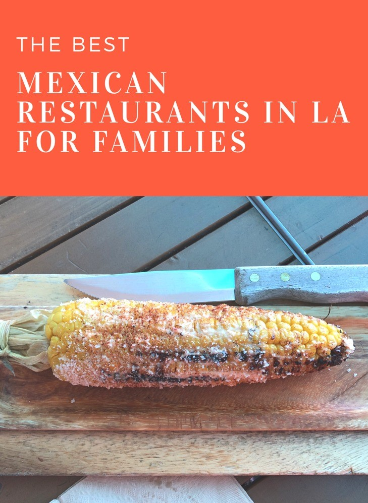 The Best Mexican Restaurants for Families in Los Angeles. #food #losangeles #LosAngelesFood #Mexicanfood #wheretoeatlosangeles