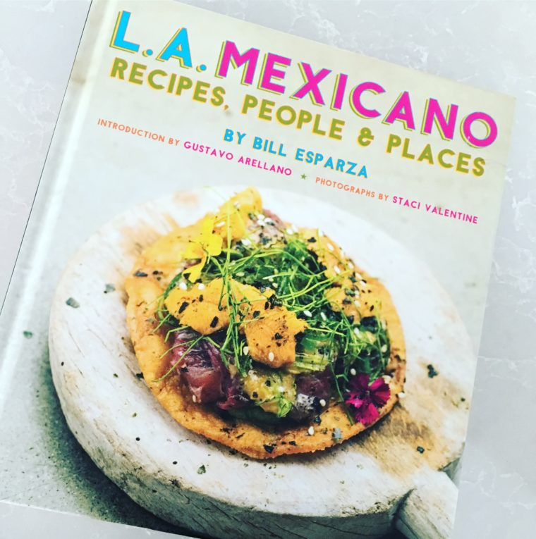 Review of Bill Esparza's book, LA Mexicano and his picks for best Los Angeles restaurants for familis.